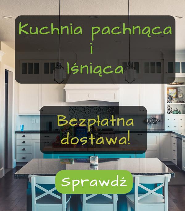 Kuchnia pachnąca i lśniąca zestaw